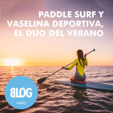 Paddle surf y vaselina deportiva, el dúo del verano